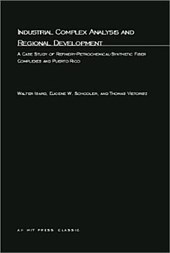 Industrial Complex Analysis & Regional Development - A Case Study of Refinery-Petrochemical- Synthetic Fiber Complexes and Puerto Rico
