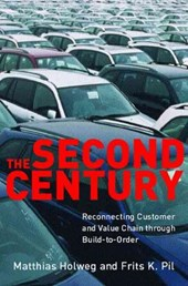 Second Century - Reconnecting Customer and Value Chain Through Build-to-Order Mass and Lean Production in the Auto Industry