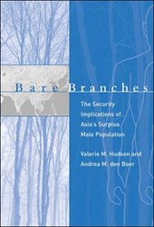 Bare Branches - The Security Implications of Asia's Surplus Male Population | Valerie M Hudson |