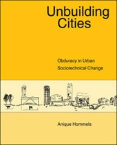Unbuilding Cities - Obduracy in Urban Sociotechnical Change