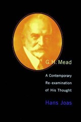 G.H.Mead - A Contemporary Re-Examination of His Thought | Hans Joas |