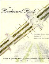 The Boulevard Book - History, Evolution, Design of Multiway Boulevards | Allan B Jacobs |