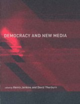 Democracy and New Media | Henry Jenkins |