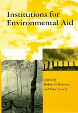 Institutions for Environmental Aid - Pitfalls & Promise | Robert O. Keohane |