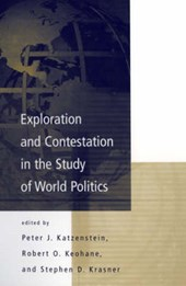 Exploration and Contestation in the Study of World Politics - An International Organization Reader | Peter Katzenstein |