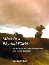 Mind in a Physical World | Jaegwon Kim |