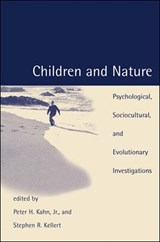 Children and Nature | Jr. (university of Washington) Kahn ; Stephen R. (yale University) Kellert Peter H. |