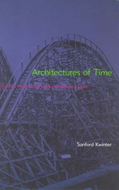 Architectures of Time | Sanford Kwinter |