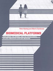 Biomedical Platforms - Realigning the Normal and the Pathological in Late-Twentieth-Century Medicine | Peter Keating |