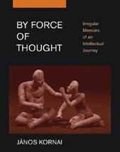 By Force of Thought - Irregular Memoirs of an Intellectual Journey