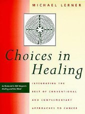 Choices in Healing | Michael A. Lerner |