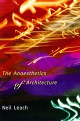 The Anaesthetics of Architecture | Neil Leach |
