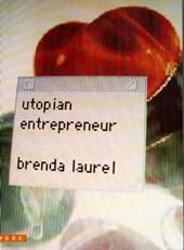 Laurel, B: Utopian Entrepreneur