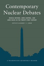 Contemporary Nuclear Debates - Missile Defenses, Arms Control & Arms Races in the Twenty-First Century
