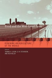Food and the Mid-Level Farm - Renewing an Agriculture of the Middle