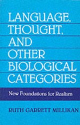 Language, Thought, and Other Biological Categories | Ruth Garrett Millikan |