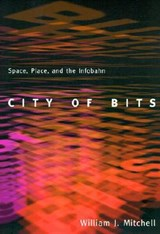 City of Bits | William J Mitchell |