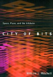 City of Bits - Space, Place & the Infobahn