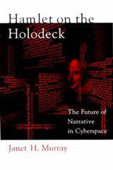 Hamlet on the Holodeck | Janet H Murray |