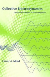 Collective Electrodynamics - Quantum Foundations of Electromagnetism | Carver A Mead |