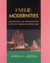 Hybrid Modernities - Architecture & Representation at the 1931 Colonial Exposition, Paris