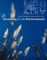 Inventing for the Environment | Arthur Molella |