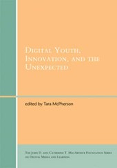 Digital Youth, Innovation, and the Unexpected | Tara Mcpherson |