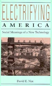 Electrifying America - Social Meanings of a New Technology