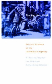 The Gordian Knot - Political Gridlock on the Information Highway