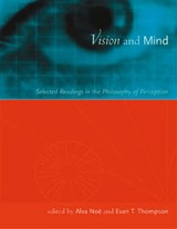 Nöe, A: Vision & Mind - Selected Readings in the Philosophy | A. Nöe |