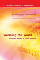 Warming the World - Economic Models of Global Warming | William D Nordhaus |