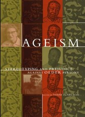 Ageism - Stereotyping and Prejudice Against Older Persons
