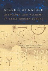Secrets of Nature - Astrology and Alchemy in Early  Modern Europe | William R. Newman |