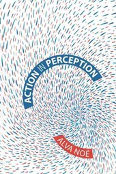 Action in Perception | Alva Noe |