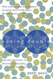 Seeing Double - Shared Identities in Physics, Philosophy and Literature