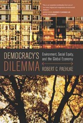 Democracy's Dilemma - Environment, Social Equity and the Global Economy