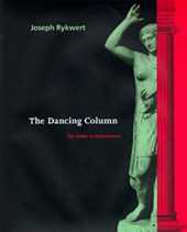 The Dancing Column - On Order in Architecture