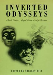 Inverted Odysseys - Claude Cahun, Maya Deren, Cindy Sherman