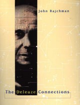 The Deleuze Connections | John Rajchman |