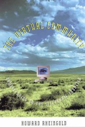 Virtual Community - Homesteading on the Electronic  Frontier