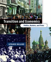Transition and Economics - Politics, Markets and Firms