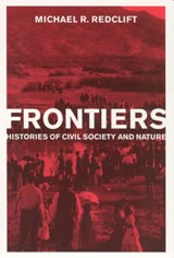 Frontiers - Histories of Civil Society and Nature | Michael R Redclift |