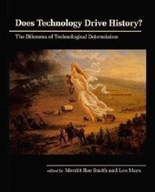 Does Technology Drive History ? - The Dilemma of Technological Determinism