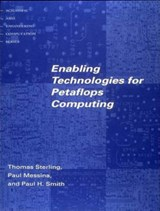 Enabling Technologies for Petaflops Computing | Thomas Sterling |