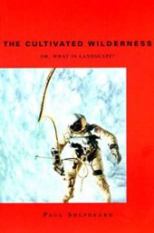 The Cultivated Wilderness - Or, What is Landscape?
