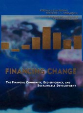 Financing Change - The Financial Community, Eco-efficiency, and Sustainable Development | Schmidheiny, Stephan; Zorraquin, Federico J. L. |