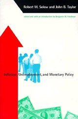 Inflation, Unemployment, and Monetary Policy | Robert M. Solow ; John B. Taylor |