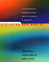 Disclosing New Worlds | Charles Spinosa |