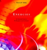 Energies - An Illustrated Guide to the Biosphere and Civilization | Vaclav Smil |