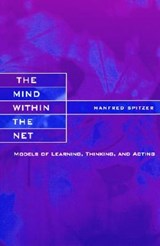 The Mind within the Net - Models of Learning, Thinking & Acting | Manfred Spitzer |